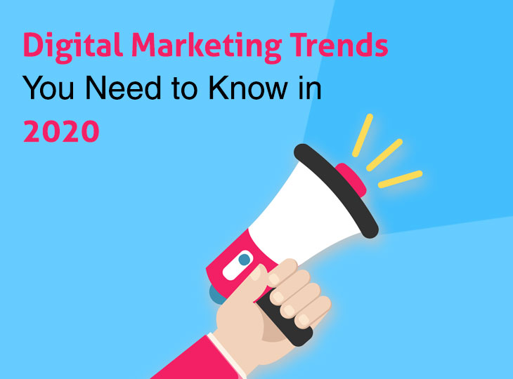 Key Digital Marketing Trends You Need to Know in 2020