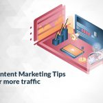 17 Actionable Content Marketing Tips For more traffic